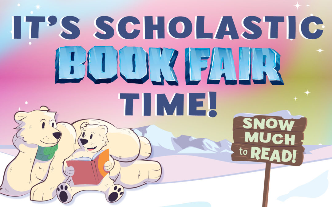 Scholastic Book Fair, November 4 – 13