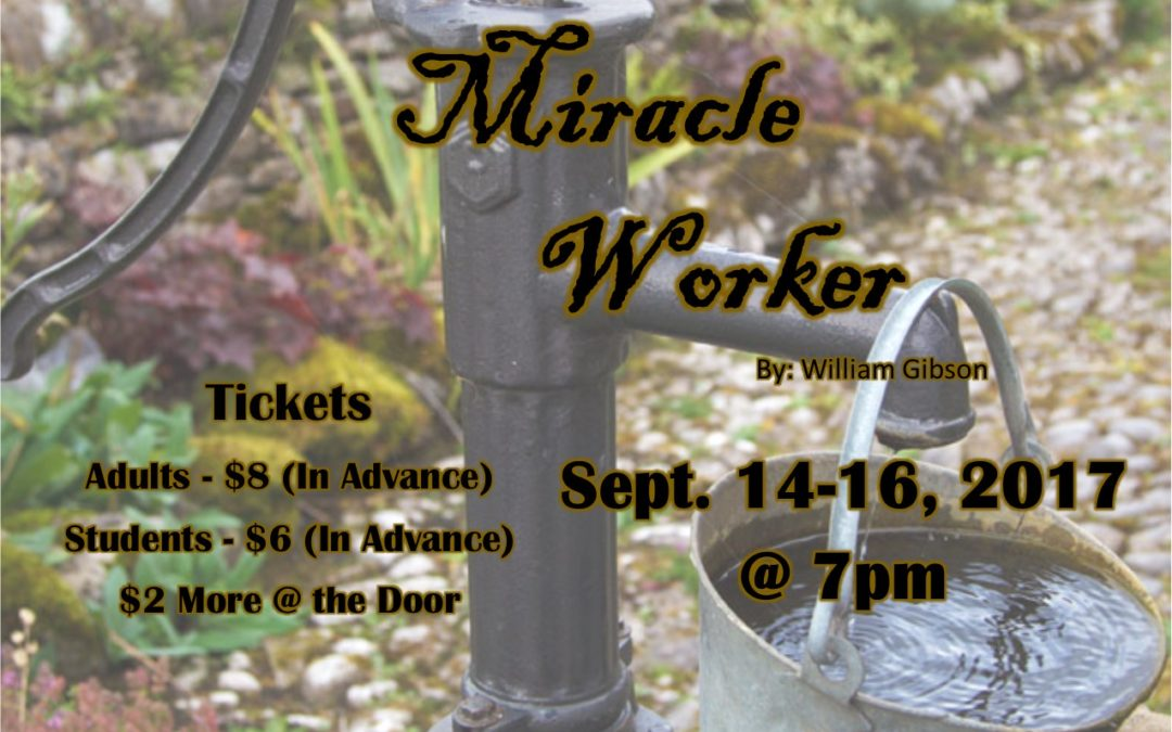 """Tickets for """"The Miracle Worker"""" on Sale Beginning August 28!"""