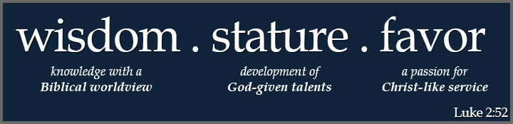 Christian Academy School System | Mission Statement | Wisdom. Stature. Favor.